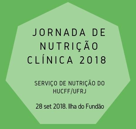 Jornada de Nutrição Clínica 2018 do Serviço de Nutrição do Hospital Universitário Clementino Fraga Filho (HUCFF/UFRJ)