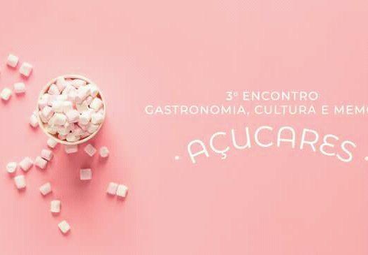 III Encontro de Gastronomia, Cultura e Memória: Açúcares