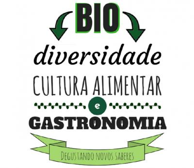 Biodiversidade, Cultura Alimentar e Gastronomia: degustando novos saberes