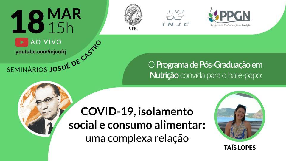 """Seminário: """"COVID-19, isolamento social e consumo alimentar: uma complexa relação"""""""