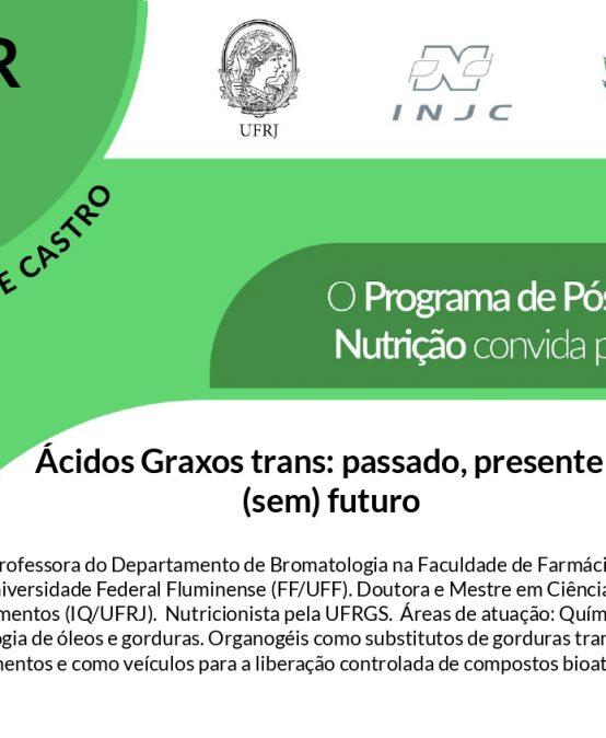"""Seminário: """"Ácidos Graxos trans: passado, presente e (sem) futuro"""""""